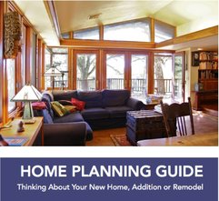 Free Home Planning Guide for homeowners planning a new home, home addition or home remodeling project